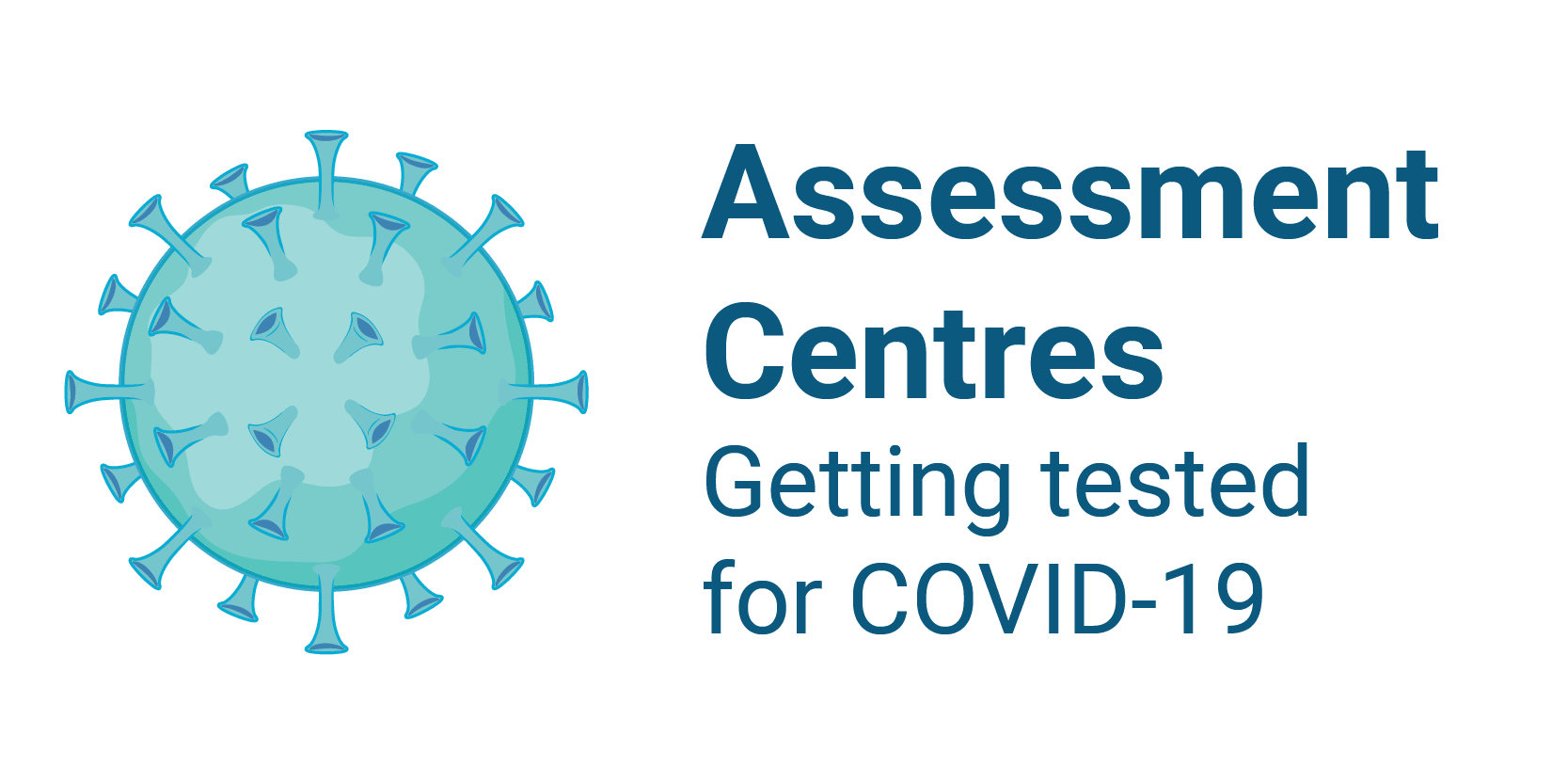 Assessment Centres - Getting tested for COVID-19
